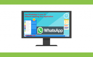 How To Use WhatsApp On PC Without Emulator