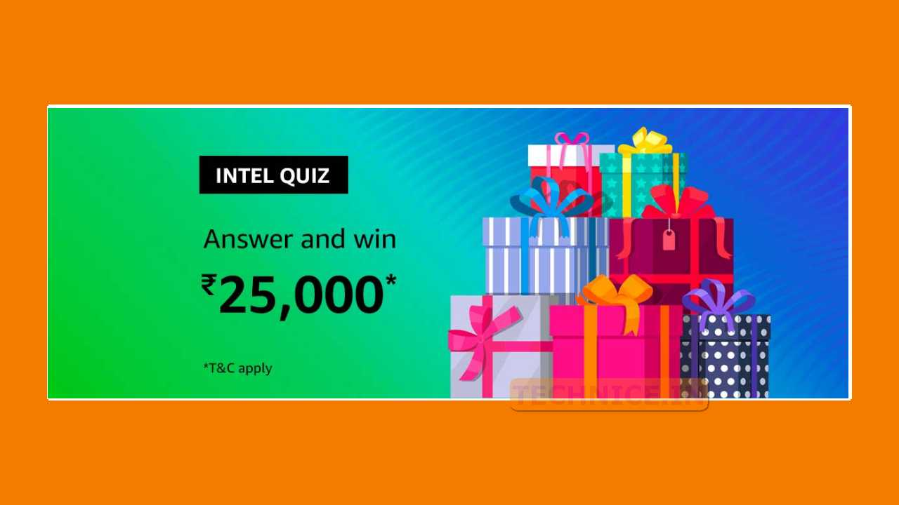 Amazon Intel Quiz Answers 14 July 2019 Answer And Win Rs 25000 Technice In