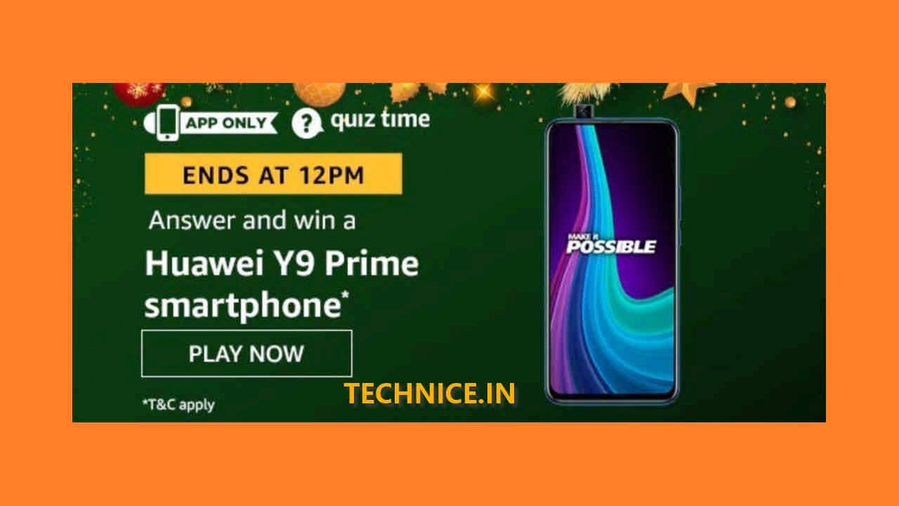 Amazon Huawei Y9 Prime Quiz Answers Win Huawei Phone Free From Amazon