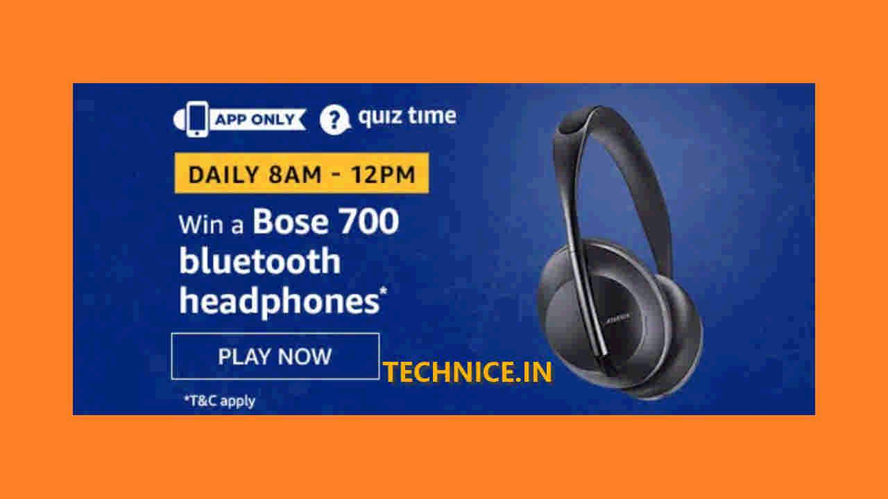 Amazon Quiz 21 December 2019 Answer And Win Bose 700 Bluetooth Headphones Technice In