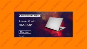 Amazon Microsoft Laptop Quiz Answers Win Rs 5000