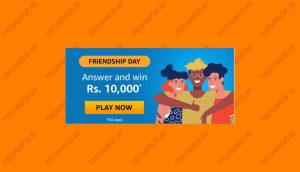 Amazon Friendship Day Quiz Answers Win Rs 10000