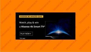 Amazon Hisense Be Amazed Quiz Answers Win Smart TV Free