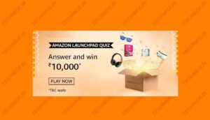 Amazon Launchpad Quiz Answer And Win ₹10000