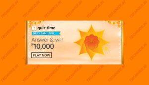 Amazon Rs 10000 Quiz Answers Win ₹10000 Free
